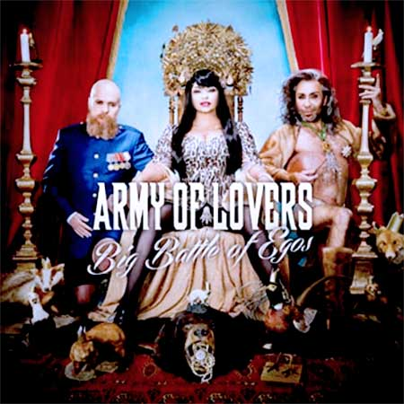 Army Of Lovers - Big Battle Of Egos (2013)