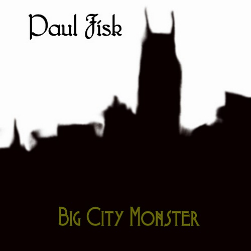 Paul Fisk - Big City Monster (2011)