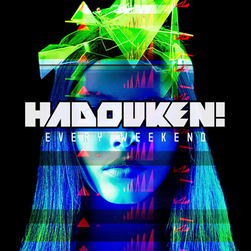 Hadouken! - Every Weekend (2013)
