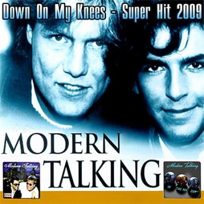 Modern Talking - Down On My Knees (2009)