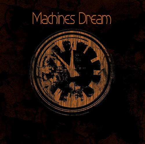 Machines Dream - Machines Dream (2010)