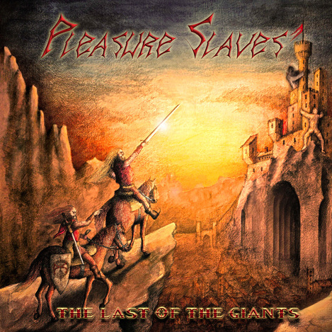 Pleasure Slaves - The Last Of The Giants (2013)