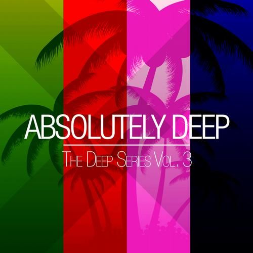 Absolutel  Deep The  Series Vol.3  (2013)