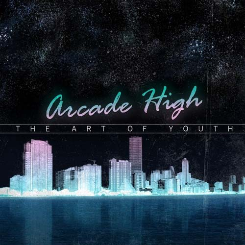 Arcade High - The Art Of Youth (Special Edition) 2013