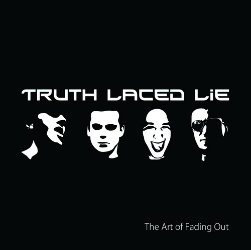 Truth Laced Lie - The Art of Fading Out (2015)