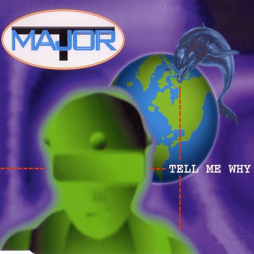 Major T. – Tell Me Why (Maxi-single) 1995