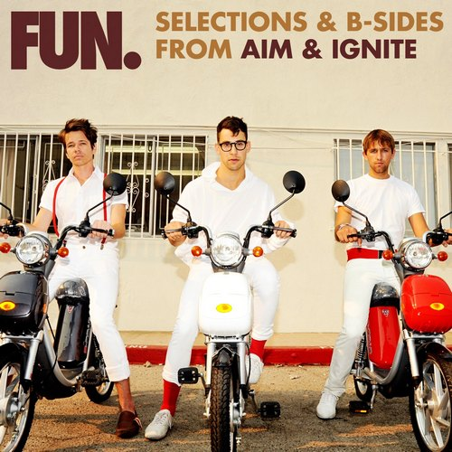 Fun. - Selections & B-Sides From Aim & Ignite( 2013)