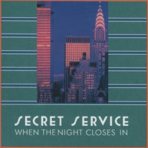 Secret Service - When The Night Closes In (1985)