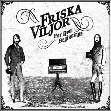 Friska Viljor - For New Beginnings (2009)