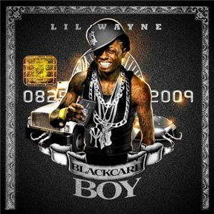 Lil Wayne - Black Card Boy (2009)