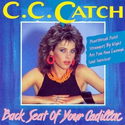 C. C. Catch - Back Seat Of Your Cadillac (1994)