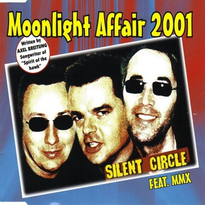 Silent Circle feat. MMX - Moonlight Affair 2001 (2001)