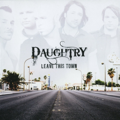 Daughtry - Leave This Town (2009)