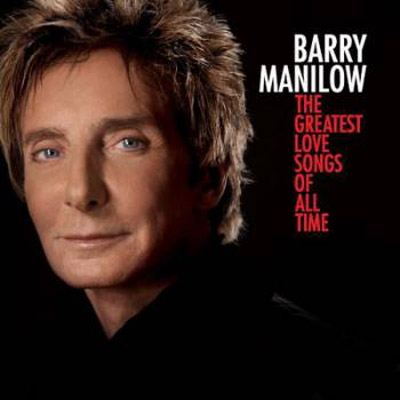 Barry Manilow - The Greatest Love Songs Of All Time (2010)